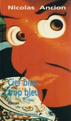L'hèbe, ciel bleu trop bleu, Nicolas Ancion