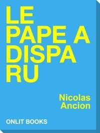 pape,nicolas ancion,le pape a disparu,onlit,numérique,ebook,epub,mobi,pdf