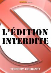 édition numérique, thierry Crouzet, numeriklivres, édition interdite, ebook